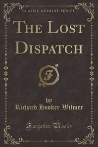 The Lost Dispatch (Classic Reprint)
