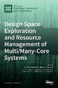 Design Space Exploration and Resource Management of Multi/Many-Core Systems