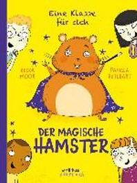 Eine Klasse fuer sich - Der magische Hamster