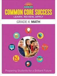 Common Core Success Grade. 4: Math