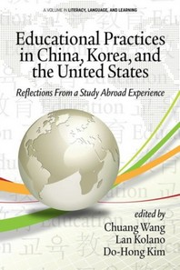 Educational Practices in China, Korea, and the United States