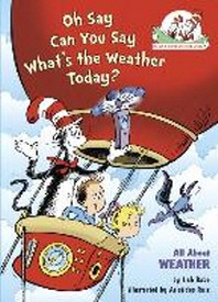 Oh Say Can You Say Whats the Weather Today