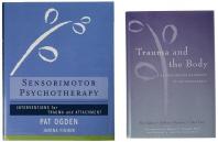 Trauma and the Body/Sensorimotor Psychotherapy Two-Book Set