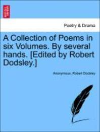 A Collection of Poems in Six Volumes. by Several Hands. [Edited by Robert Dodsley.]