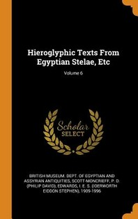 Hieroglyphic Texts from Egyptian Stelae, Etc; Volume 6