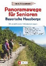Panoramawege fuer Senioren Bayerische Hausberge