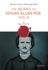 에드거 앨런 포 작품 모음 4집 : The Works of Edgar Allan Poe. Vol.4 (영문판)