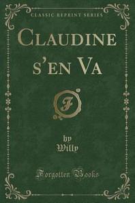 Claudine s'En Va (Classic Reprint)