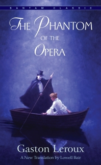 The Phantom of the Opera ( Bantam Classics )