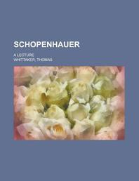 Schopenhauer; A Lecture