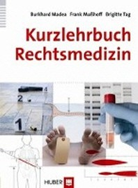 Kurzlehrbuch Rechtsmedizin