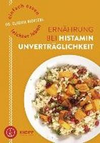 Einfach essen - leichter leben Ernaehrung bei Histaminunvertraeglichkeit