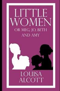 Little Women (illustrated) by Louisa M. Alcott