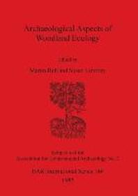 Archaeological Aspects of Woodland Ecology