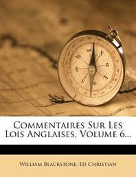 Commentaires Sur Les Lois Anglaises, Volume 6...