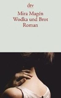 Wodka und Brot
