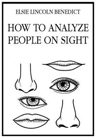 인상만으로 사람을 분석하는 방법(How to Analyze People on Sight)