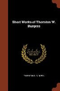 Short Works of Thornton W. Burgess