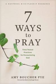 7 Ways to Pray
