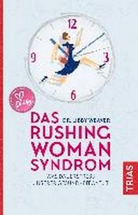 Das Rushing Woman Syndrom
