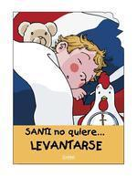 Santi No Quiere...Levantarse = Santi Doesn't Want To...Get Up
