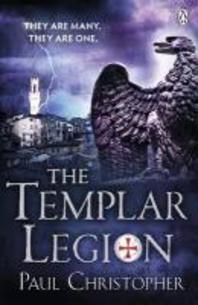 The Templar Legion. Paul Christopher
