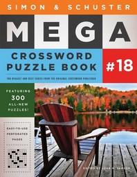 Simon & Schuster Mega Crossword Puzzle Book #18, 18