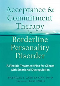 Acceptance and Commitment Therapy for Borderline Personality Disorder