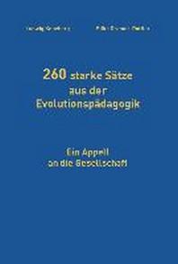 260 starke Saetze aus der Evolutionspaedagogik