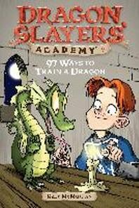 Dragon Slayers Academy #9 : 97 Ways to Train a Dragon