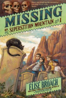 Missing on Superstition Mountain, Book 1