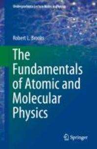 The Fundamentals of Atomic and Molecular Physics