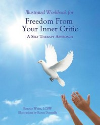 Illustrated Workbook for Freedom from Your Inner Critic