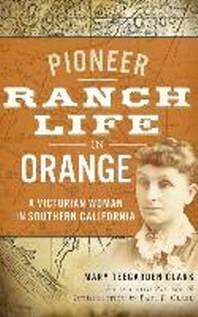 Pioneer Ranch Life in Orange