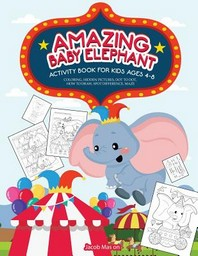 Amazing Baby Elephant Activity Book For Kids Ages 4-8