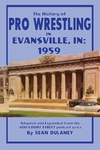 The History of Pro Wrestling in Evansville