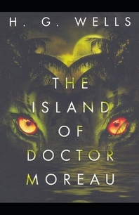 Illustrated The Island of Dr. Moreau by H. G. Wells