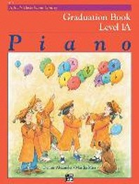 Alfred's Basic Piano Library Graduation Book, Bk 1a