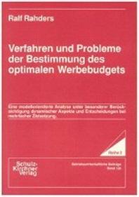Verfahren und Probleme der Bestimmung des optimalen Werbebudgets