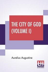 The City Of God (Volume I)