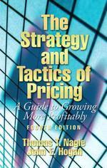 Strategy And Tactics of Pricing, 4/e : A Guide to Growing More Profitably