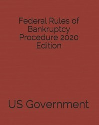 Federal Rules of Bankruptcy Procedure 2020 Edition