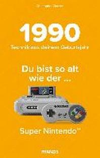 Du bist so alt wie ... Technikwissen fuer Geburtstagskinder 1990