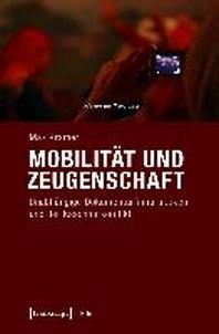 Mobilitaet und Zeugenschaft