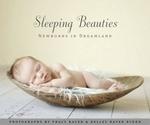 Sleeping Beauties : Newborns in Dreamland