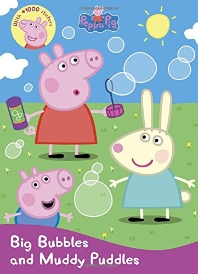 Peppa Pig: Big Bubbles and Muddy Puddles