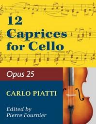 Piatti, Alfredo - 12 Caprices Op. 25. For Cello. Edited by Fournier.