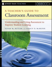 A Teacher's Guide to Classroom Assessment