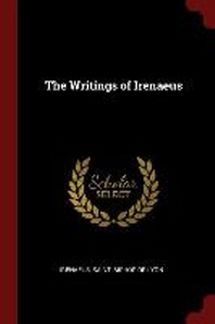 The Writings of Irenaeus