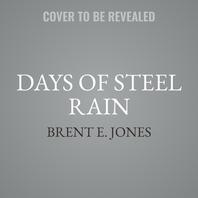Days of Steel Rain